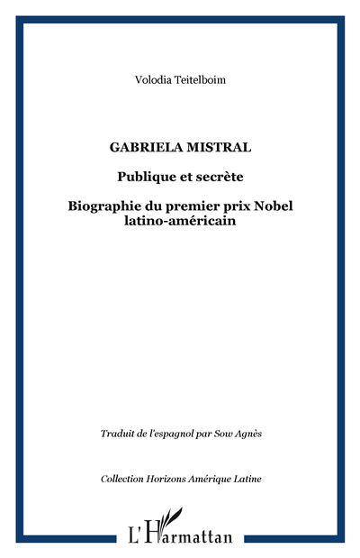 Gabriela Mistral publique et secrète