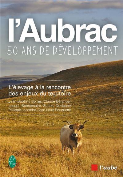 L'Aubrac, cinquante ans de développement - L'élevage à la re