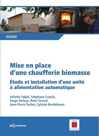 Mise en place d'une chaufferie biomasse étude et installation d'une unité à alimentation automatique