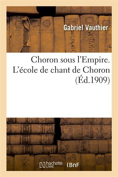 Choron sous l'Empire. L'école de chant de Choron