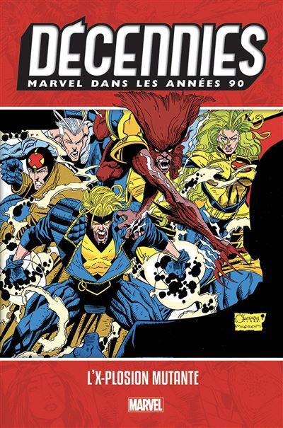 Décennies: Marvel dans les années 90 - L'X-plosion mutante