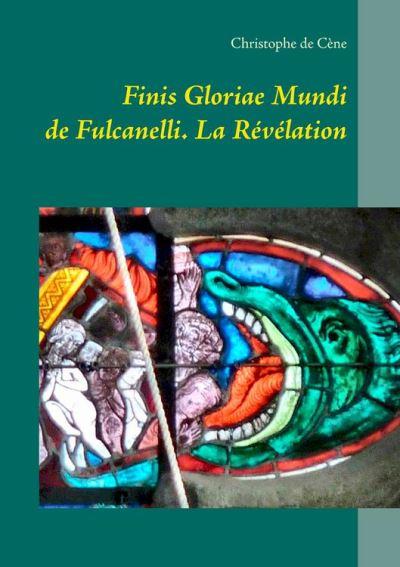 Finis Gloriae Mundi de Fulcanelli - La Révélation - 9782322141289 - 5,49 €