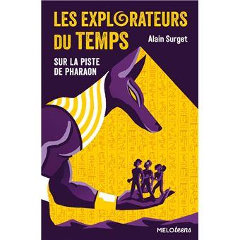 Les explorateurs du tempsSUR LA PISTE DE PHARAON (TOME 1)