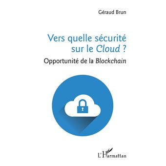 Vers quelle securite sur le cloud opportunite de la blockcha