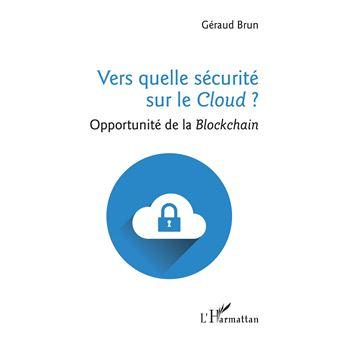Vers quelle securite sur le cloud opportunite de la blockcha
