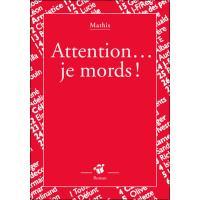 Attention... je mords