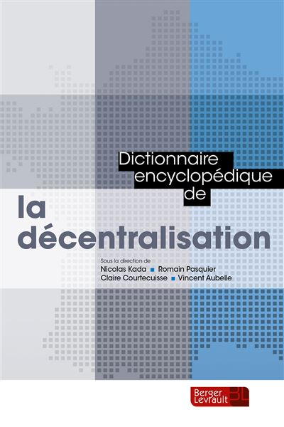 Dictionnaire encyclopedique de la decentralisation