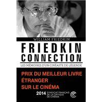 Friedkin connection. Les Mémoires d'un cinéaste de légende