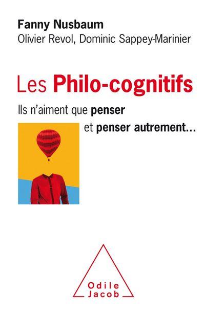 Les Philo-cognitifs - Ils n'aiment que penser et penser autrement… - 9782738146731 - 15,99 €
