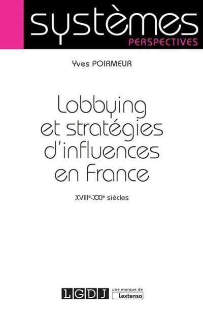 Lobbying et stratégies d'influence en France