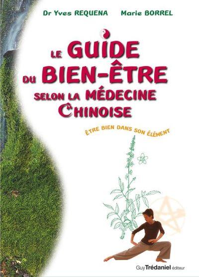 Le guide du bien être slon la médecine chinoise - Être bien dans son élément - 9782813217196 - 16,99 €