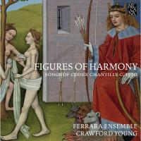 Figures of harmony : Songs of Codex Chantilly C. 1390 - 4 CD