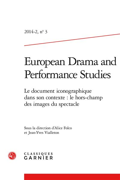 European drama and performance studies 2014 - 2, n° 3 - le document iconographiq