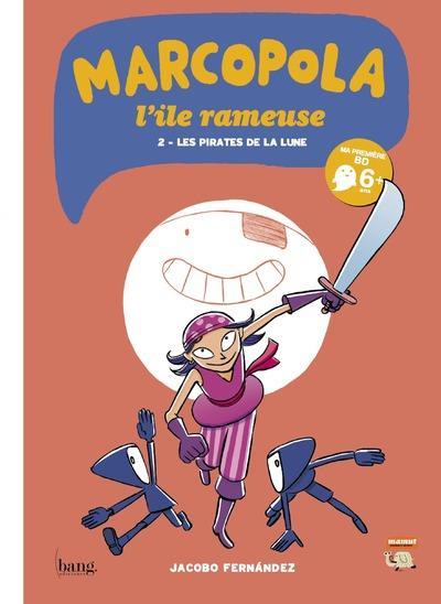 Marcopola L'île rameuse - tome 2 Les pirates de la lune