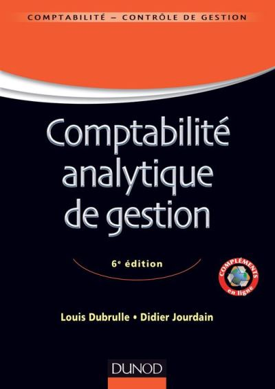 Comptabilité analytique de gestion - 6ème édition - 9782100599653 - 29,99 €