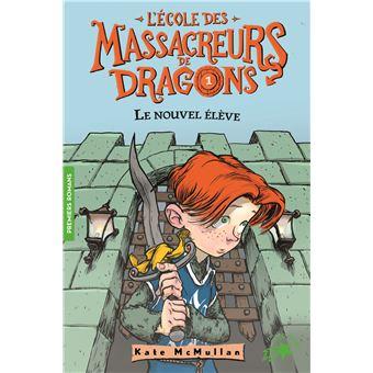 L'Ecole des Massacreurs de DragonsLe nouvel élève