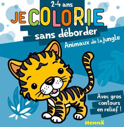 Je colorie sans déborder (2-4 ans) La jungle