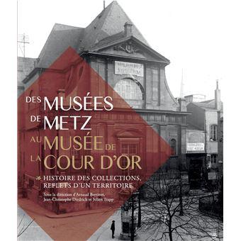 Des musées de Metz au Musée de la cour d'or