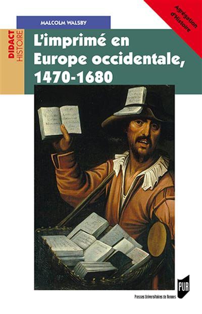 L'Imprime en Europe Occidentale, 1470-1680