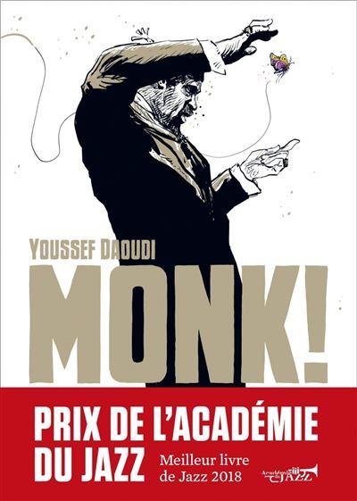 Monk ! thelonious, pannonica... une amitie, une revolution m