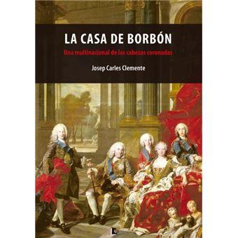 La Casa de Borbón: Una multinacional de las cabezas coronadas