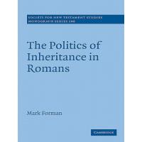 The Politics of Inheritance in Romans (Society for New Testament Studies Monograph Series)
