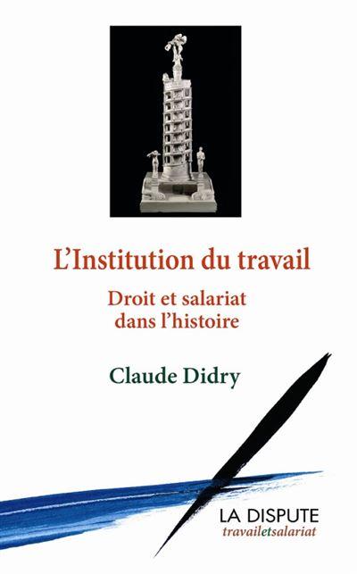 L'institution du travail droit et salariat dans l'histoire