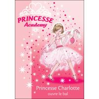 Princesse Academy 01 - Princesse Charlotte ouvre le bal