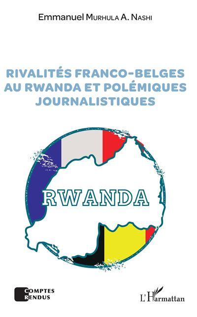 Rivalités franco-belges au Rwanda et polémiques journalistiques