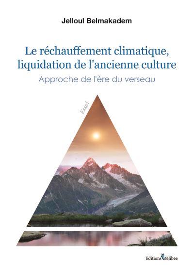 Le réchauffement climatique, liquidation de l'ancienne culture