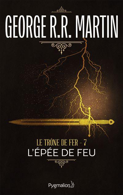 Game Of Thrones, Le trône de fer - Tome 7 : L'épée de feu