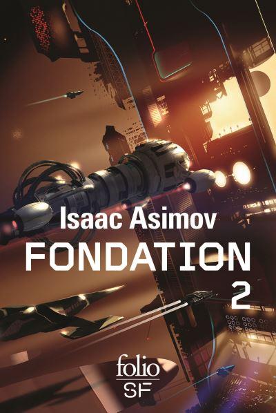 Fondation - tome 2 - Fondation Foudroyee Terre Et Fondation - Le Cycle De Fondation Integrale