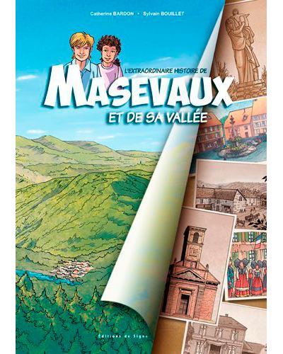 L'extraordinaire histoire de Masevaux et de sa val