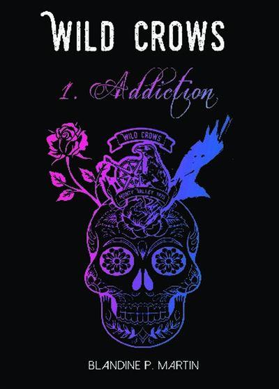 Wild Crows - 1. Addiction (format poche)