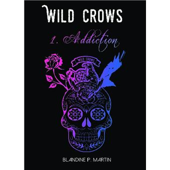 Wild Crows 1 Addiction Format Poche
