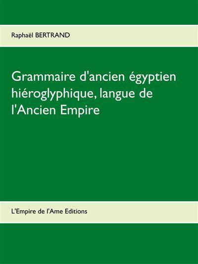 Grammaire d'ancien égyptien hiéroglyphique, langue de l'Ancien Empire