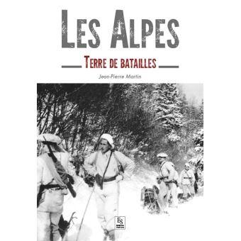Les Alpes, terre de batailles
