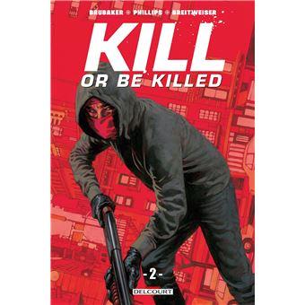 Kill or be KilledKill or be killed