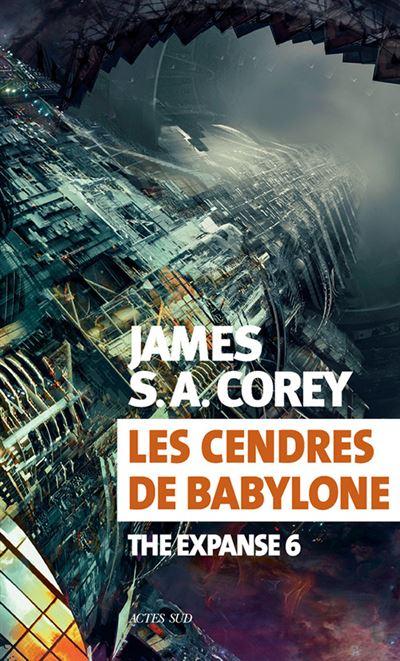 Corey James S. A. - The Expanse T6 - Les cendres de Babylone Les-cendres-de-babylone