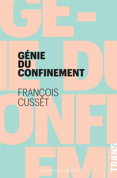 Le génie du confinement - broché - François Cusset - Achat Livre ou ebook |  fnac