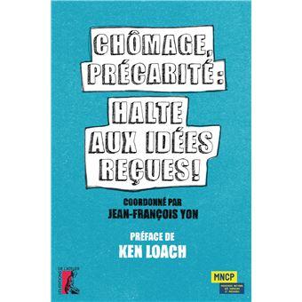 610cbd9838b07 Chomage precarite halte aux idees recues - broché - Collectif ...