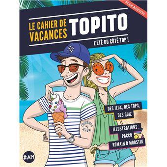 topito cadeau noel 2018 Le Cahier de vacances Topito 2018 L'été du côté Top !   broché  topito cadeau noel 2018