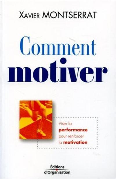 Comment motiver