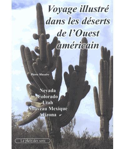 Voyage illustré dans les déserts de l´Ouest américain - Le Plein Des Sens