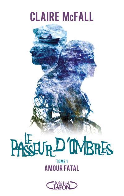 Le passeur d'ombres - Tome 1 Amour fatal - 9782749940106 - 11,99 €