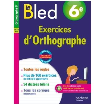 Cahier Bled Exercices D Orthographe 6e