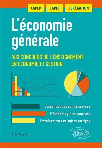 L'économie générale aux concours de l'enseignement en économie et gestion. CAPLP, CAPET, AGRÉGATIONS
