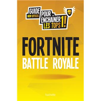 Le Guide De Jeu Fortnite Battle Royale