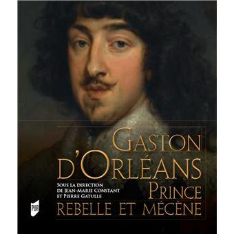 Livres Gaston-d-Orleans-prince-rebelle-et-mecene