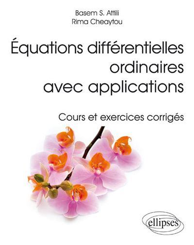 Equations différentielles ordinaires avec applications, cours et exercices corrigés